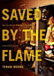Saved by the Flame: How the Values of Being a Firefighter Have Saved My Life