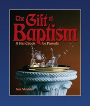 The Gift of Baptism: A Handbook for Parents