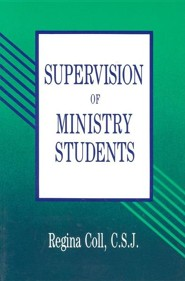 Supervision of Ministry Students  -     By: Regina Coll