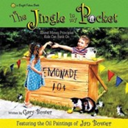 The Jingle in My Pocket: Sound Money Principals Kids Can Bank on  -     By: Gary Bower     Illustrated By: Jan Bower