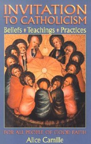 Invitation to Catholicism: Beliefs + Teaching + Practices