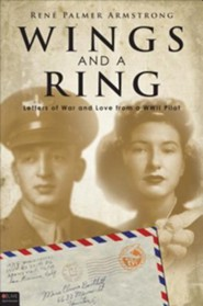 Wings and a Ring: Letters of War and Love from a WWII Pilot