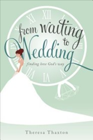 From Waiting to Wedding: Finding Love God's Way
