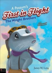 A Possum's First in Flight: The Wright Brothers