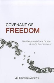 Covenant of Freedom: The Nature and Characteristics of God's New Covenant