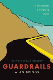 Guardrails: Six Principles for a Multiplying Church