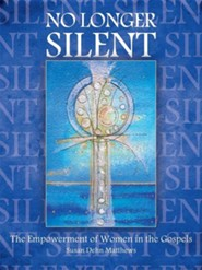 No Longer Silent: The Empowerment of Women in the Gospels
