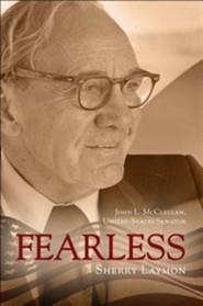 Fearless: John L. McClellan, United States Senator