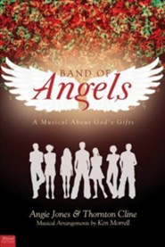 Band of Angels: A Musical about God's Gifts