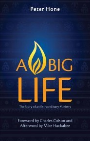 A Big Life: Ordinary People Led by an Extraordinary God  -              By: Peter Hone, Mike Huckabee & Charles Colson