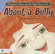Pumpkin & Buster and the Right Thing to Do: About a Bully
