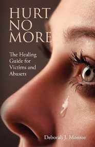 Hurt No More: The Healing Guide for Victims and Abusers