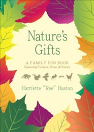 Nature's Gifts: A Family Fun Book Exploring Pictures, Prose, & Poetry