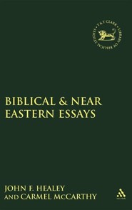 Biblical & Near Eastern Essays  -     By: Carmel McCarthy, John F. Healey