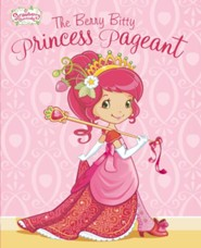 Strawberry Shortcake: The Berry Bitty Princess Pageant