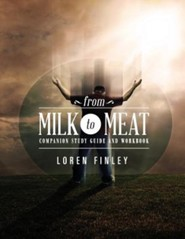 From Milk to Meat, Companion Study Guide and Workbook