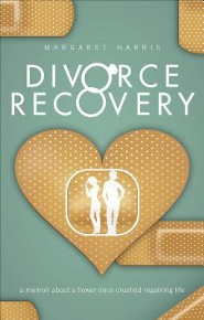 Divorce Recovery: A Memoir about a Flower Once Crushed Regaining Life