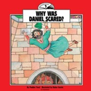 Why Was Daniel Scared?