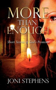 More Than Enough: Short Stories Of God's Promises  -     By: Joni Stephens