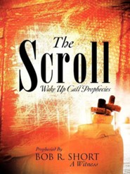 The Scroll  -     By: Bob R. Short