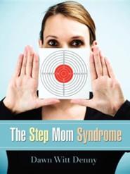 The Step Mom Syndrome