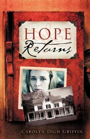 Hope Returns  -     By: Carolyn Digh Griffin