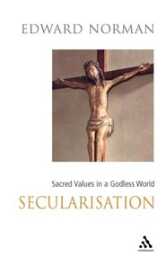 Secularisation: Sacred Values in a Secular World  -     