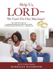 Help Us, Lord - We Can't Fix Our Marriage!