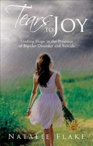 Tears to Joy: Finding Hope in the Presence of Bipolar Disorder and Suicide
