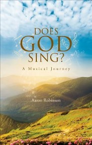 Does God Sing?: A Musical Journey