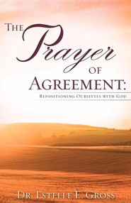 The Prayer of Agreement  -     By: Estelle E. Gross