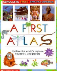 Scholastic First Encyclopedia: A First Atlas  -     By: Sue Hook, Angela Royston