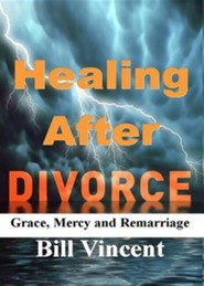 Healing After Divorce: Grace, Mercy and Remarriage