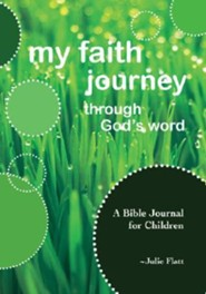My Faith Journey Through God's Word: A Bible Journal for Children