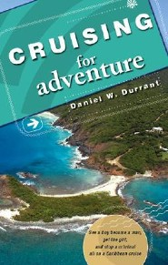 Cruising for Adventure: See a Boy Become a Man, Get the Girl, and Stop a Criminal All on a Caribbean Cruise