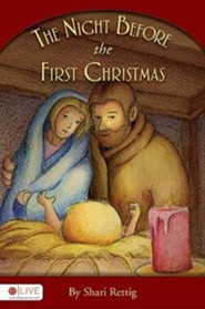 Night Before the First Christmas  -     By: Shari Rettig
