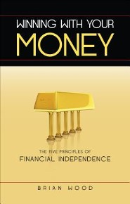 Winning with Your Money: The Five Principles of Financial Independence