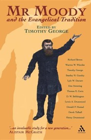 Mr. Moody and the Evangelical Tradition  -     Edited By: Timothy George     By: Timothy George(ED.)
