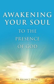 Awakening Your Soul to the Presence of God
