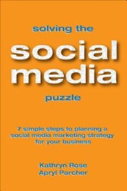 Solving the Social Media Puzzle: 7 Simple Steps to Planning a Social Media Marketing Strategy for Your Business