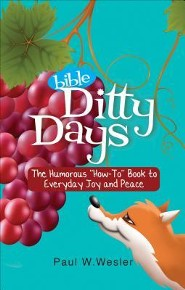 Bible Ditty Days: The Humorous ''How-To'' Book to Everyday Joy and Peace