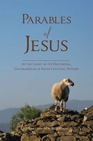 Parables of Jesus: In the Light of Its Historical, Geographical & Socio-Cultural Setting