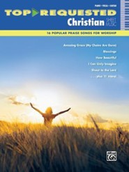 Top-Requested Christian Sheet Music: 16 Popular Praise Songs for Worship (Piano/Vocal/Guitar)
