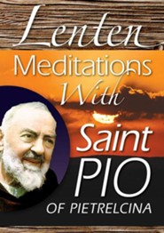 Lenten Meditations with Saint Pio of Pietrelcina  -     By: Saint Pio of Pietrelcina