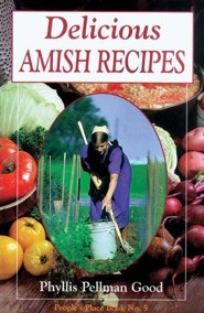 Delicious Amish Recipes  -     By: Phillis Pellman Good