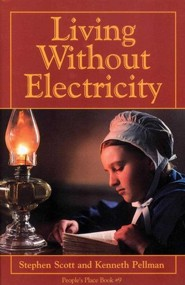 Living without Electricity  -     By: Stephen Scott