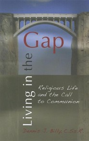 Living in the Gap: Religious Life and the Call to Communion
