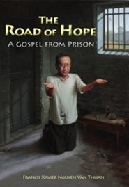 The Road of Hope: A Gospel from Prison Revised Edition