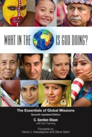 What in the World Is God Doing?: The Essentials of Global Missions, Edition 0007 Expanded, Revised