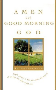 Amen and Good Morning God: A Book of Morning Prayers